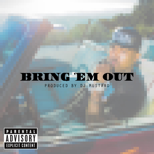 Clyde Carson - Bring Em Out (Prod. by DJ Mustard)
