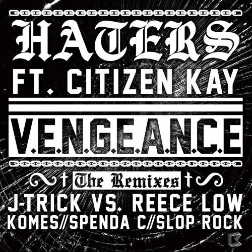 'Haters' (Komes Remix) - Vengance feat. Citizen Kay