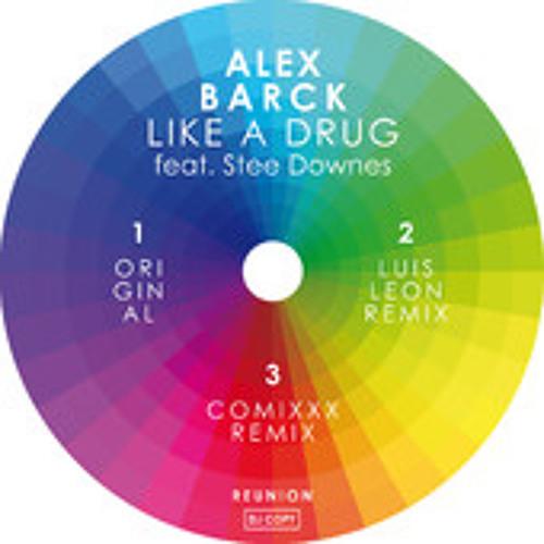 ALEX BARCK FEAT STEE DOWNES | LIKE A DRUG (LUIS LEON REMIX)
