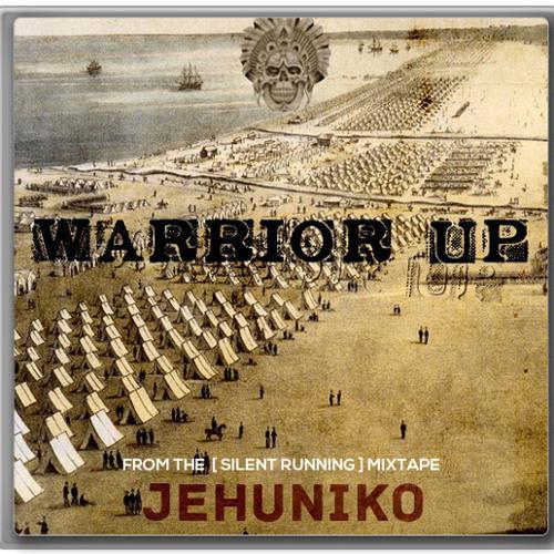 "Jehuniko ""Warrior Up"""