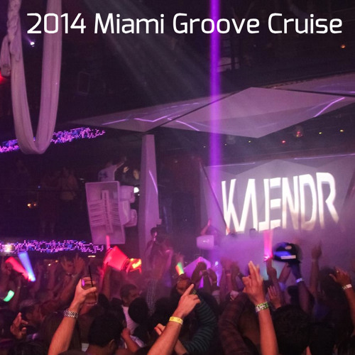2014 Miami Groove Cruise Official Mix (Mixed By Kalendr) ~ FREE DOWNLOAD