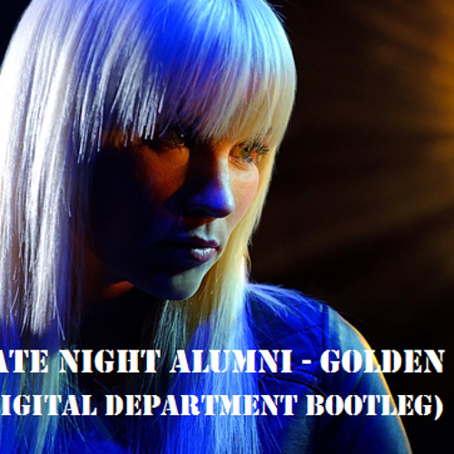 Late Night Alumni - Golden (Digital Department Bootleg )Free wav