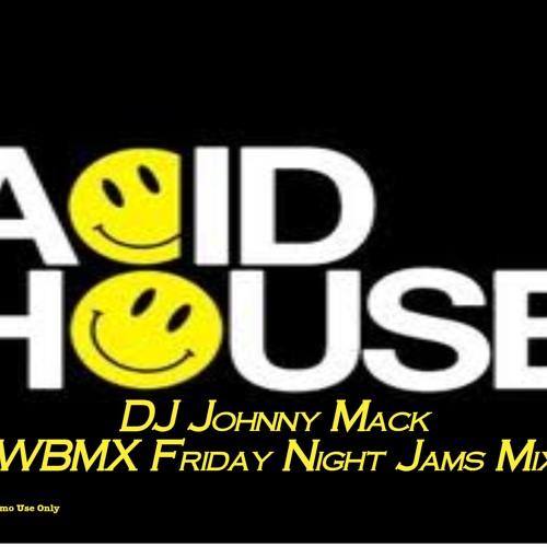 Johnny mack wbmx friday night jams acid house mix by for Acid house mix