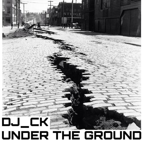 CK - Under the Ground (DJ Set)