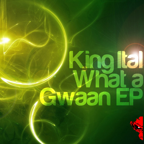 King Ital - What a Gwaan (Sunjaman Remix)
