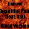 (Clean) Eminem - Beautiful Pain (feat. Sia)