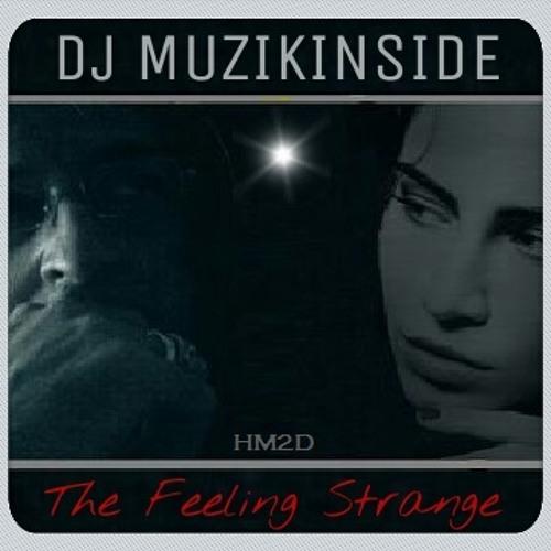 Dj Muzikinside - THE FEELING STRANGE (Soulful EP Session)