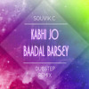 KABHI JO BAADAL BARSE o.s.t Jackpot [Souvik.C Remix] FREE Download Link in description