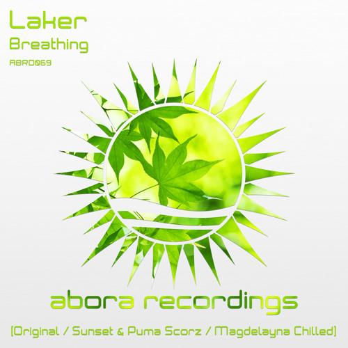 Laker - Breathing (Magdelayna Chilled Remake) [Abora]