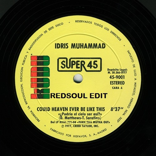 Idris Muhammad - Could Heaven Ever Be Like This (RedSoul Edit)