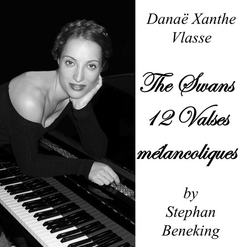 """Valses Melancholiques II - """"The Swans"""" No 5 - played by Danaë Xanthe Vlasse - all Albums on Spotify"""
