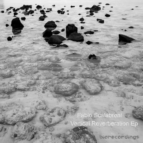Fabio Scalabroni - Vertical Reverberation Ep