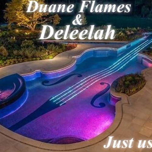 Duane Flames - Ft Deleelah - Just Us