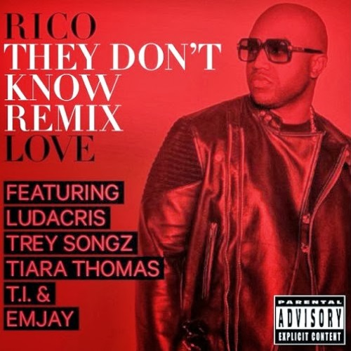 Rico Love They Dont Know (Feat. Ludacris, Tiara Thomas, Trey Songz, T.I. And Emjay) (Remix) (Dirty)