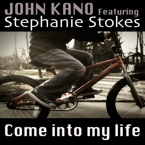 John Kano feat Stephanie Stokes (Come into my life) RADIO Edit