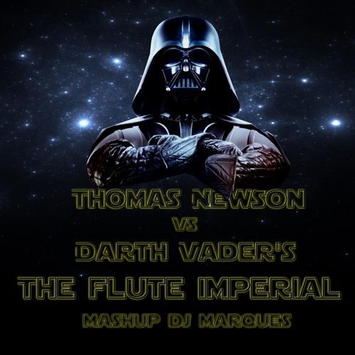 THOMAS NEWSON VS DARTH VADER'S - The flute imperial (Mashup DJ Marques)