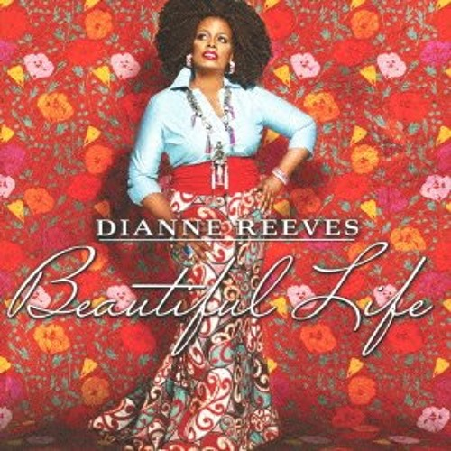 Dianne Reeves : World Premier : Beautiful Life