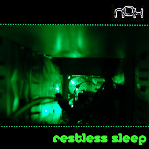 Nox - Restless Sleep