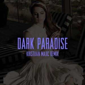 Lana Del Rey - Dark Paradise (Kristijan Majic Remix)
