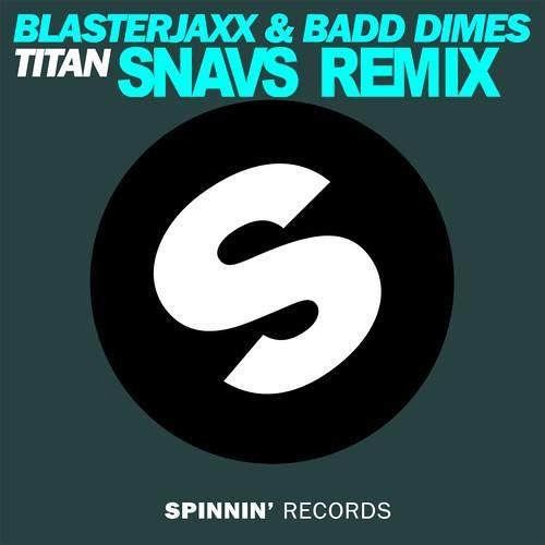 Blasterjaxx & Badd Dimes - Titan (Snavs Remix)