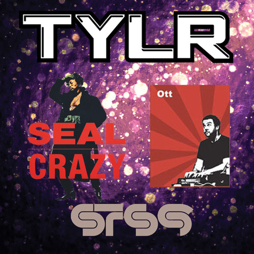 STS9 - The Spectacle (Ott Remix) x Seal - Crazy (TYLR mashup)