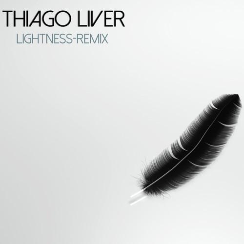 Lightness  Thiago Liver Remix