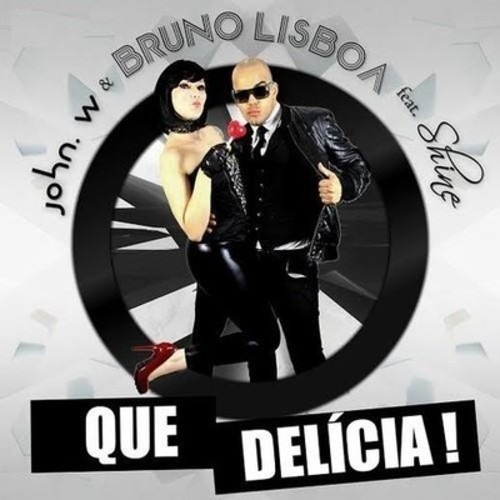 John W & Bruno Lisboa feat. Shine - Que Delícia (Johnny Bass Remix)