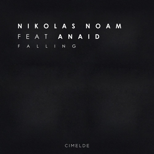 Nikolas Noam feat. Anaid - Falling (Original Mix) [Cimelde / Armada Music]