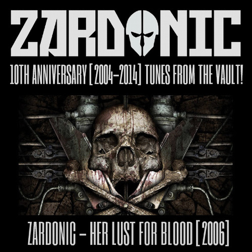 Zardonic - Her Lust For Blood [2006]