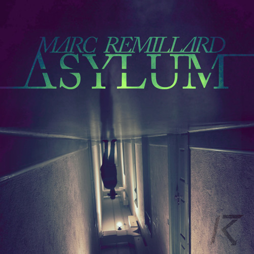 Marc Remillard - Asylum (Original Mix)