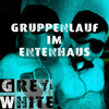 Grey & White - Gruppenlauf Im Entenhaus (DJ Live Set) FREE DOWNLOAD