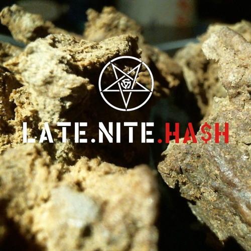 LATE NITE HA$H