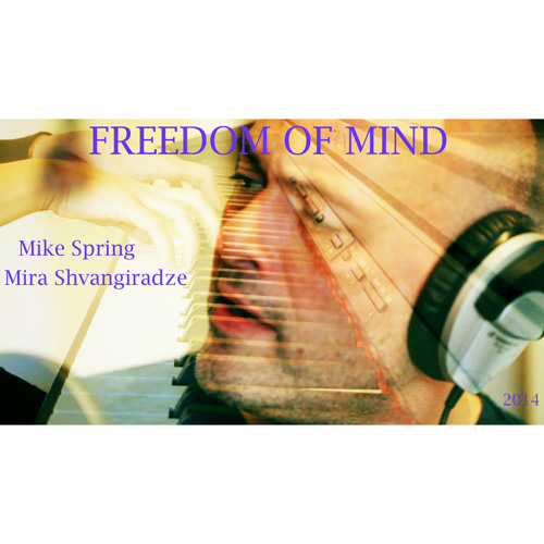 Freedom of mind - Mike Spring & Miranda Shvangiradze - VIDEO