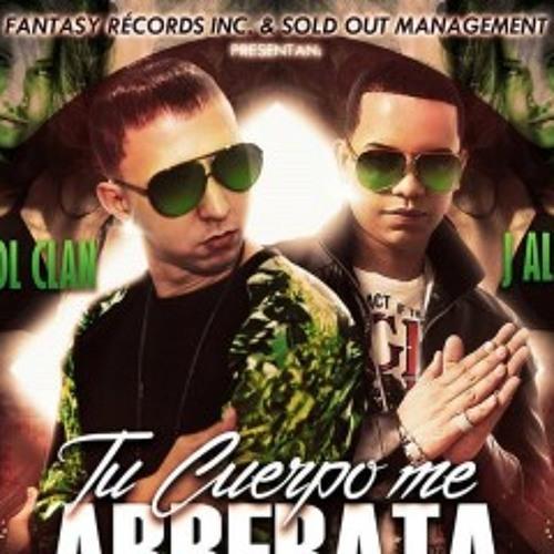 Tu Cuerpo Me Arrebata - Trebol Clan Ft. J Alvarez (Official) Reggaeton 2014)