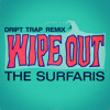 The Surfaris - Wipeout (DRIPT REMIX) [FREE D/L]