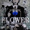 DJ YOSHITAKA - FLOWER