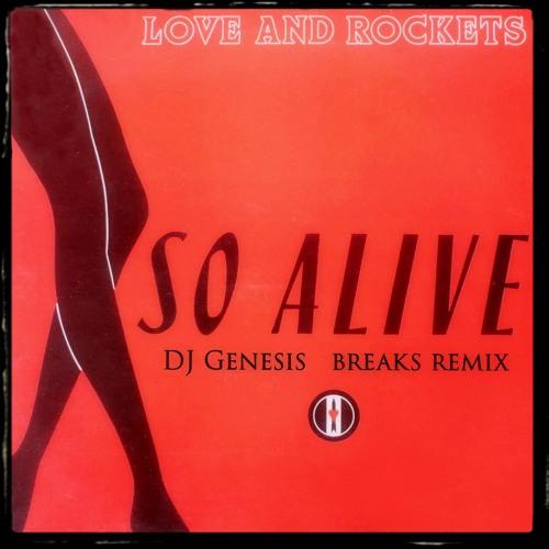 Love and Rockets - So Alive (dj genesis breaks remix)