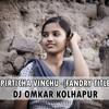 TUZYA PIRTICHA VINCHU -(FANDRY TITLE SONG)- DJ OMKAR KOLHAPUR