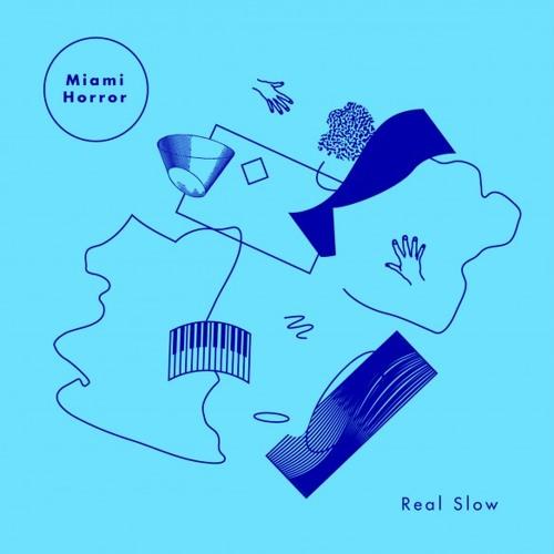 Miami Horror - Real Slow (JHNN remix)