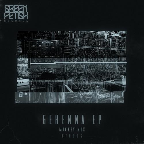 GFR006 GEHENNA (JOEFARR REMIX) OUT 26TH FEB