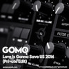 Love Is Gonna Save Us 2014 (Private Edit)