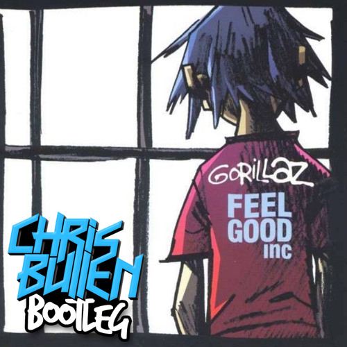 Feel Good Inc. (Chris Bullen Bootleg) [Read Desc.]