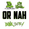 Ty Dolla $ign ft. Wiz Khalifa - Or Nah ( DVNK SINATRV REMIX )