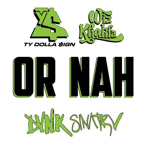 Ty Dolla $ign ft. Wiz Khalifa - Or Nah ( DVNK SINATRV REMIX )