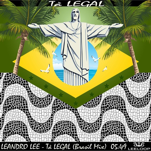 Leandro Lee - Tá Legal (Original) Leeloop Records