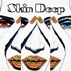 Skin Deep ( produced by Moteleola)