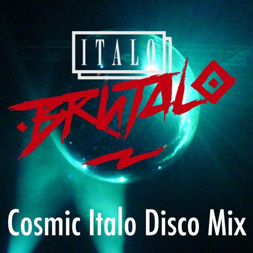 Italo Brutalo - Cosmic Italo Disco Mix
