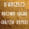 D'Angelo - Brown Sugar (Rayzir Remix) - played by DJ Chuckie in Dirty Dutch Radio #40