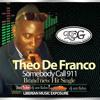Somebody Call 911 - Theo De Franco