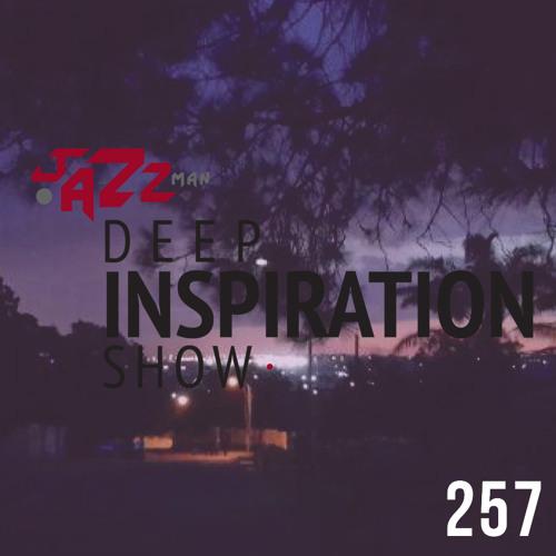 Deep Inspiration Show 257